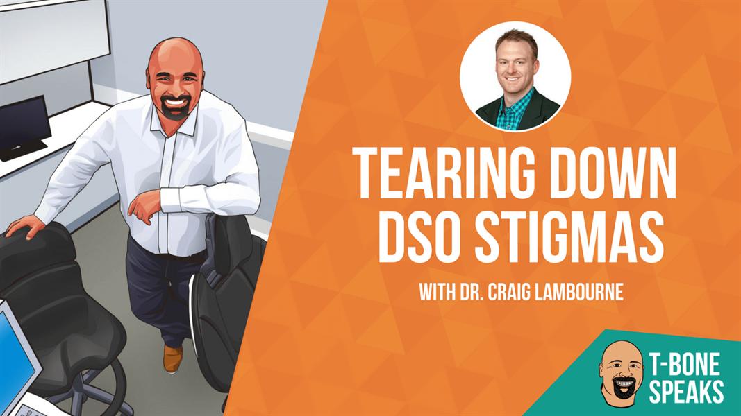 T-Bone Speaks: Tearing down DSO Stigmas with Dr. Craig Lambourne