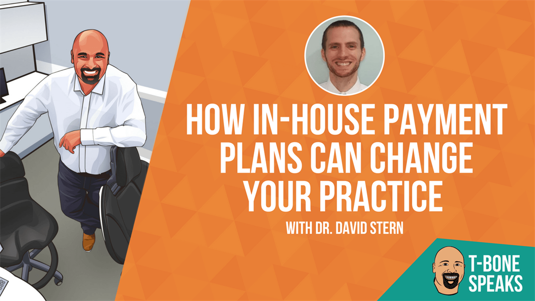 T-Bone Speaks: How In-House Payment Plans Can Change your Practice with David Stern