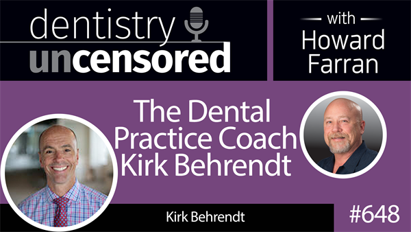 648 The Dental Practice Coach Kirk Behrendt