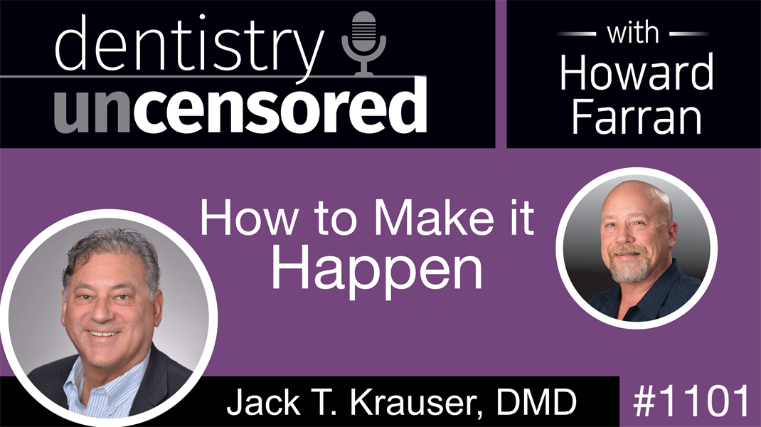 1101 How to Make it Happen with Jack T. Krauser, DMD Live at MegaGen, Las Vegas: Dentistry Uncensored
