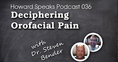 Deciphering Orofacial Pain with Dr. Steven Bender : HSP #36