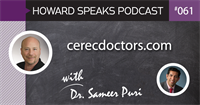 cerecdoctors.com with Dr. Sameer Puri : Howard Speaks Podcast #61