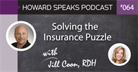 Solving the Insurance Puzzle with Jill Coon, RDH : Howard Speaks Podcast #64