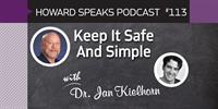 Keep It Safe And Simple with Jan Kielhorn : Howard Speaks Podcast #113