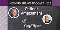 Patient Amazement with Shep Hyken : Howard Speaks Podcast #119