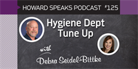 Hygiene Dept Tune Up with Debra Seidel-Bittke : Howard Speaks Podcast #125