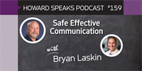 159 Safe Effective Communication with Bryan Laskin : Dentistry Uncensored with Howard Farran