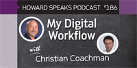 186 My Digital Workflow with Christian Coachman : Dentistry Uncensored with Howard Farran