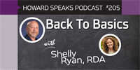 205 Back To Basics with Shelly Ryan : Dentistry Uncensored with Howard Farran