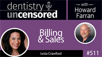 511 Billing and Sales with Lesia Crawford : Dentistry Uncensored with Howard Farran