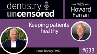 633 Keeping patients healthy with Dana Rockey DMD