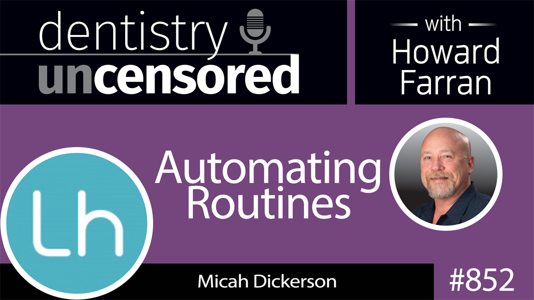 852 Automating Routines with Micah Dickerson, Director of Product Management at Web.com and Lighthouse 360