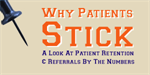 Why Patients Stick:  New Data Reveals How To Improve Retention & Increase Referrals / Infographic