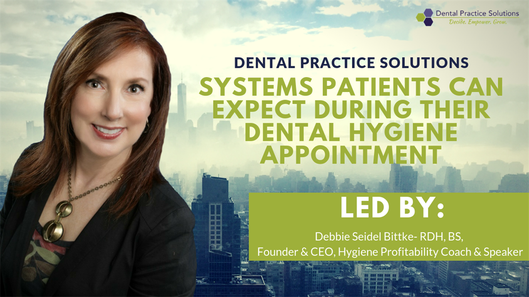 Systems Patients Can Expect During Their Dental Hygiene Appointment