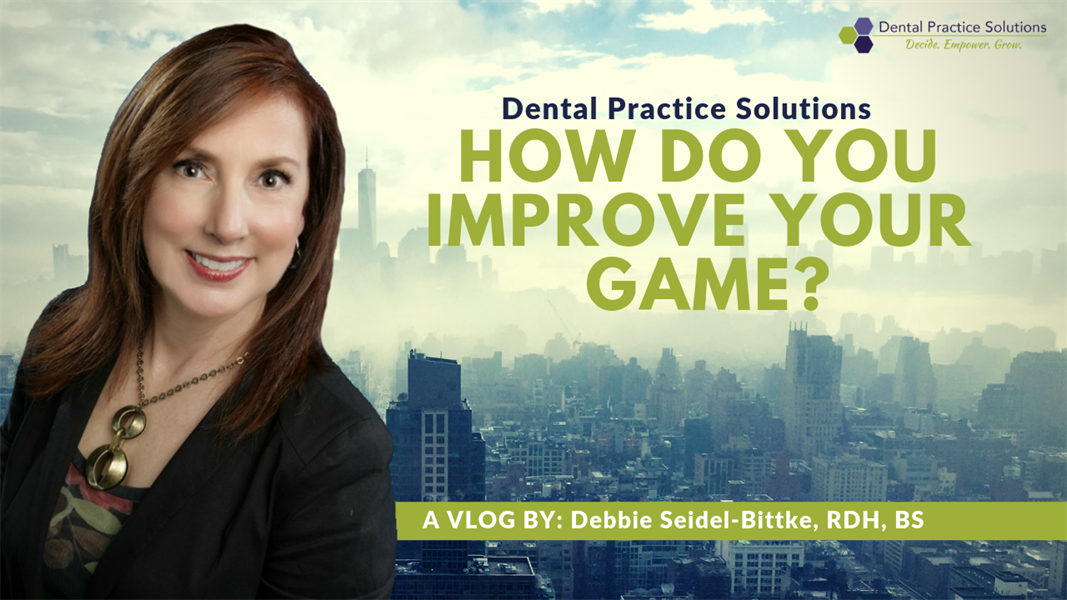 How Do You Improve Your Game of Dentistry?