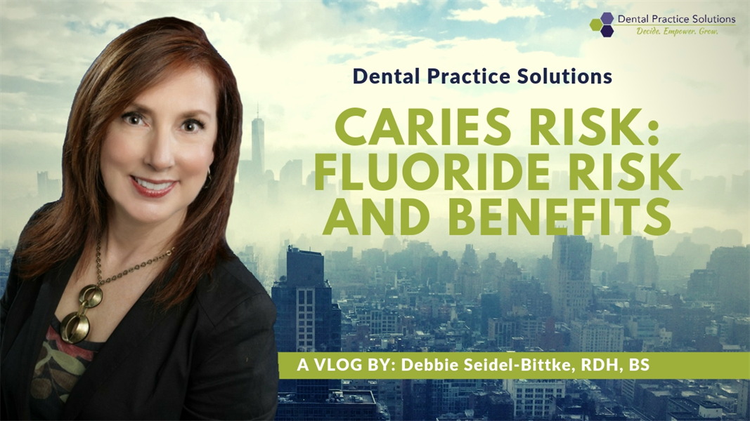 Caries Risk: Fluoride Risk and Benefits
