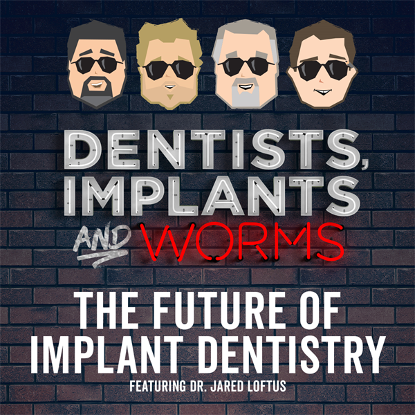 Episode 171: The Future of Implant Dentistry