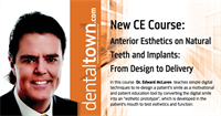 Dentaltown Learning Online...Anterior Esthetics on Natural Teeth and Implants: From Design to Delivery...Recorded Live at the Cad Ray Symposium By Dr. Edward McLaren