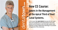 """Dentaltown Learning Online....""""Lasers in the Management of the Apical Third of Root Canal Systems"""". By Justin Kolnick, DDS"""