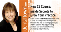 Dentaltown Learning Online....Inside Secrets to Grow Your Practice...Filmed Live at Townie Meeting. By Sandy Pardue.