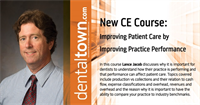 Dentaltown Learning Online...Improving Patient Care by Improving Practice Performance By Lance Jacob with Tim Lott