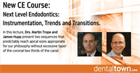 Dentaltown Learning Online...Next Level Endodontics: Instrumentation, Trends and Transitions. By Dr. Martin Trope and Dr. James G. Hupp.