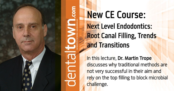 Dentaltown Learning Online....Next Level Endodontics: Root Canal Filling, Trends and Transitions. By Dr. Martin Trope