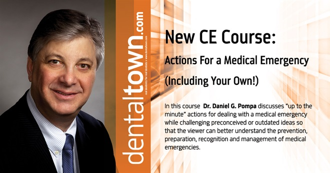 Dentaltown Learning Online....Actions For a Medical Emergency (Including Your Own!) By Daniel G. Pompa, DDS