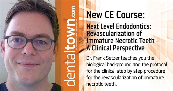 Dentaltown Learning Online....Next Level Endodontics: Revascularization of Immature Necrotic Teeth - A Clinical Perspective. By Dr. Frank Setzer