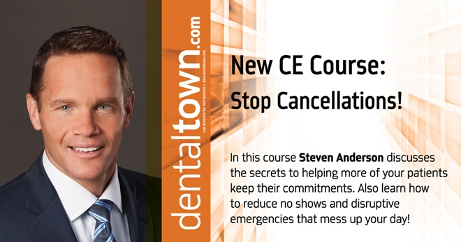 Dentaltown Learning Online....Stop Cancellations! By Steven Anderson