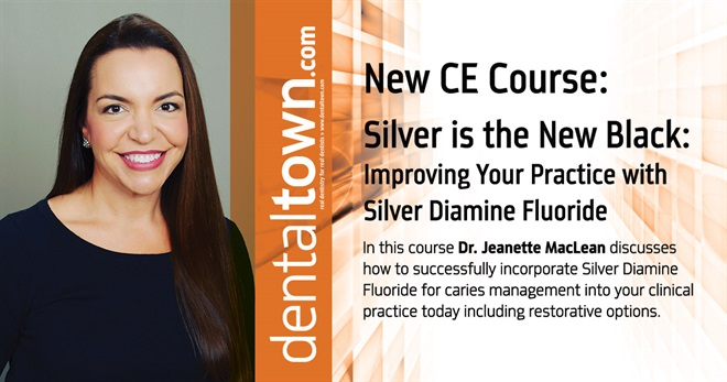 Silver is the New Black: Improving Your Practice with Silver Diamine Fluoride. By Dr. Jeanette MacLean