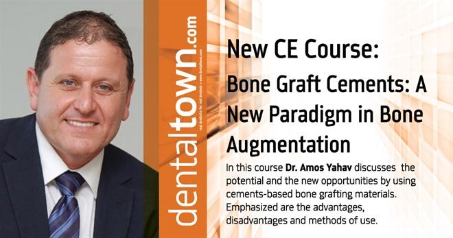 Dentaltown Learning Online....Bone Graft Cements: A New Paradigm in Bone Augmentation. By Dr. Amos Yahav