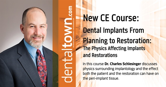 Dental Implants From Planning to Restoration: The Physics Affecting Implants and Restorations. By Dr. Charles Schlesinger