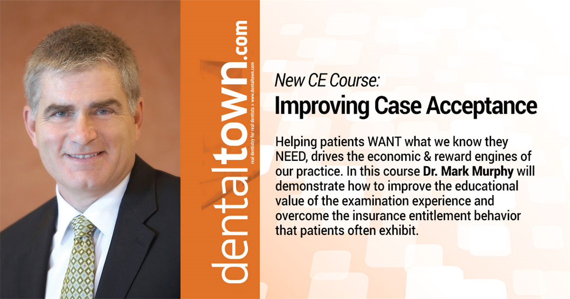 """Dentaltown Learning Online...""""Improving Case Acceptance"""". By Dr. Mark Murphy."""