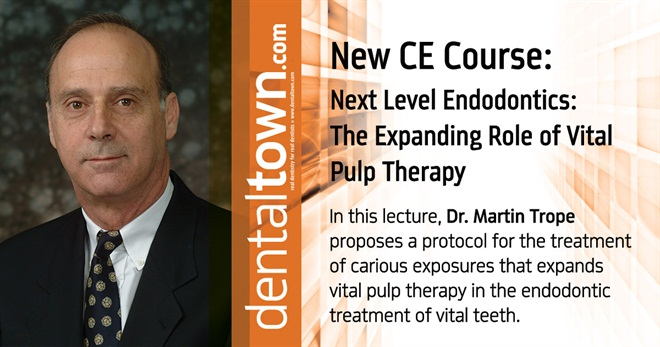 Dentaltown Learning Online....Next Level Endodontics: The Expanding Role of Vital Pulp Therapy. By Dr. Martin Trope
