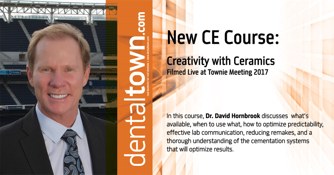 Dentaltown Learning Online....Creativity with Ceramics... Filmed Live at Townie Meeting. By Dr. David Hornbrook