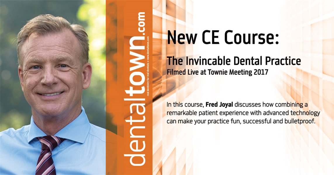 Dentaltown Learning Online....The Invincible Dental Practice... Filmed Live at Townie Meeting. By Fred Joyal.