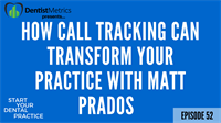 Episode 52: How Call Tracking Can Transform Your Practice With Matt Prados
