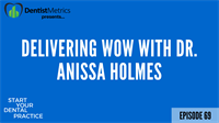 Episode 69 Delivering Wow With Dr. Anissa Holmes
