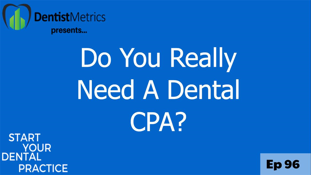 Do you REALLY need a Dental CPA?