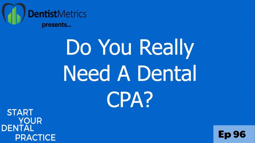 Do you REALLY need a Dental CPA?