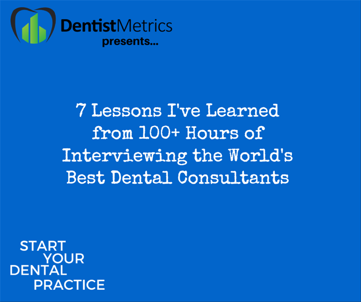 Episode 100: 7 Lessons I've Learned from 100+ Hours of Interviewing the World's Best Dental Practice Owners And Consultants