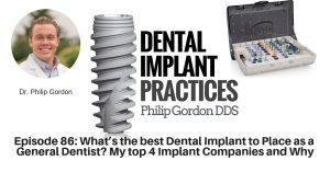 086 What's the best Dental Implant to Place as a General Dentist? My top 4 Implant Companies and Why