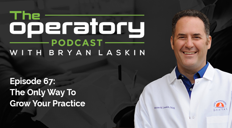 Episode 67: The Only Way To Grow Your Practice