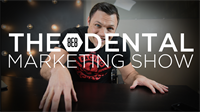 Episode 8 - The 8E8 Dental Marketing Show