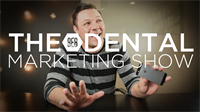 Episode 11 - The 8E8 Dental Marketing Show