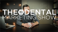 Episode 12 - The 8E8 Dental Marketing Show