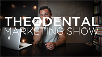 Episode 20 - The 8E8 Dental Marketing Show