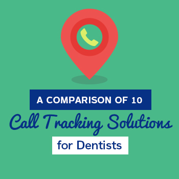 A Comparison of 10 Call Tracking Solutions for Dentists