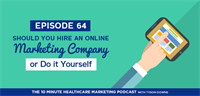 Should You Hire an Online Marketing Company or Do it Yourself? (Listen: Podcast)